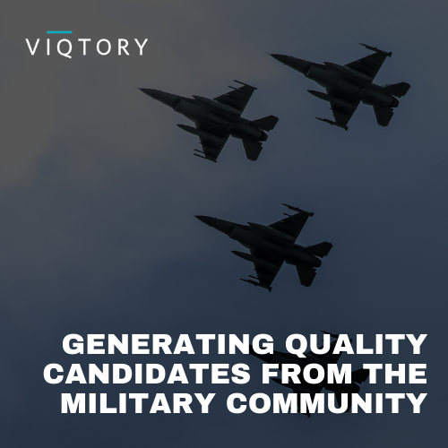 Generating Quality Candidates From The Military Community