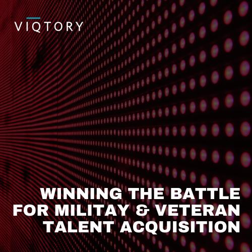 Winning the Battle for Veteran Talent
