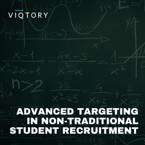 Advanced Targeting in Non-Traditional Student Recruitment
